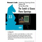 ROMAN'S LAB - VOLUME 22 - The Easy Way to Play the Scotch and Giuoco Piano Openings