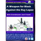 A Weapon for Black Against the Ruy Lopez - Chess Lecture - Volume 79