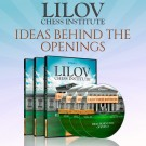 Lilov Chess Institute - #2 - Ideas Behind the Openings - 3 DVDs  - IM Valeri Lilov - Over 16 Hours of Content!