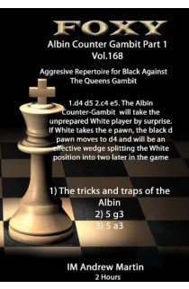 E-DVD FOXY OPENINGS - Volume 168 - The  Modern Albin Counter Gambit - Volume 1 - Aggressive Repertoire for Black against the Queen's Gambit