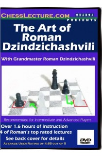 The Art of Roman Dzindzichashvili - Chess Lecture - Volume 4