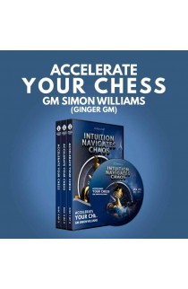 Intuition Navigates Chaos - Accelerate Your Chess - GM Simon Williams - Volume 3