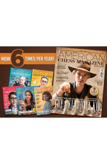 American Chess Magazine - One Year (6 Issue) Subscription - Choose Which Issue to Start With!