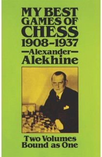 Alexander Alekhine - My Best Games of Chess - 1908-1937