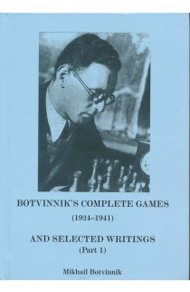 Botvinnik's Complete Games and Selected Writings Part 1 - 1924 - 1941