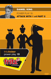 POWER PLAY - Attacking with 1. e4 - PART II - Daniel King - VOLUME 19