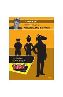 POWER PLAY - Knights and Bishops - Daniel King - VOLUME 8