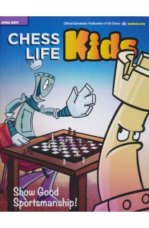 CLEARANCE - Chess Life For Kids Magazine - April 2017 Issue