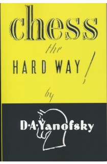 Chess The Hard Way