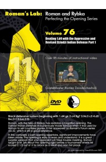 E-DVD ROMAN'S LAB - VOLUME 76 - Beating 1.d4 with the Aggressive & Revised Dzindzi Indian Defense - PART 1