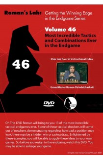E-DVD ROMAN'S LAB - VOLUME 46 - Most Incredible Tactics and Combinations Ever in the Endgame