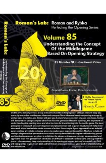 E-DVD ROMAN'S LAB - VOLUME 85 - Understanding the Concepts of the Middlegame based upon Opening Strategy