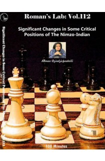 ROMAN'S LAB - VOLUME 112 - Significant Changes is Some Critical Positions of the Nimzo-Indian