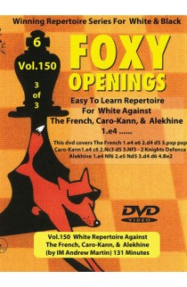 E-DVD FOXY OPENINGS - VOLUME 150 - White Repertoire Against The French, Caro-Kann, and  Alekhine
