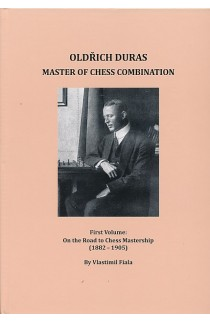 Oldrich Duras - Master of Chess Combination - First Volume
