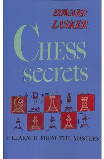 Chess Secrets I Learned from the Masters