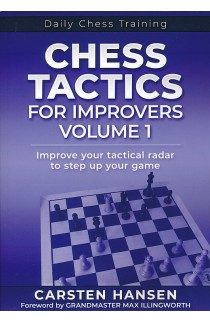 Daily Chess Training - Chess Tactics For Improvers - Vol. 1