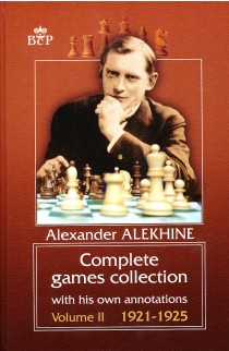Alexander Alekhine - Complete Games Collection - Vol. 2 - 1921-1925