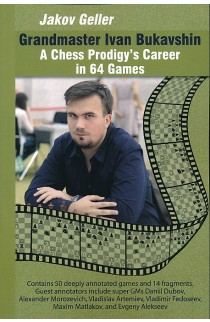 Grandmaster Ivan Bukavshin - A Chess Prodigy's Career in 64 Games