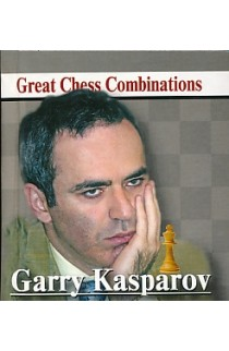 Garry Kasparov - Great Chess Combinations
