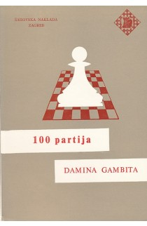 CLEARANCE - 100 Partija-kraljeva Gambita (King's Gambit) (100 partija (100 Chess Games Series)