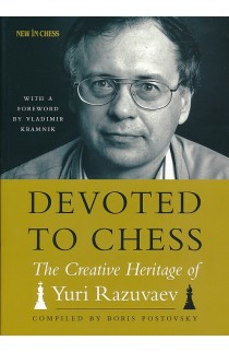 Devoted to Chess - The Creative Heritage of Yuri Razuvaev