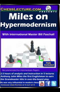 Miles on Hypermodernism - Chess Lecture - Volume 151