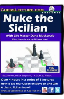 Nuke the Sicillian - Chess Lecture - Volume 67