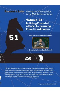 E-DVD ROMAN'S LAB - VOLUME 51 - Building Powerful Attacks by Learning Piece Coordination