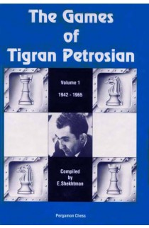 The Games of Tigran Petrosian - 1942-1965 - VOLUME 1
