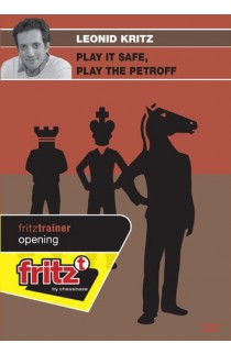Play it Safe, Play the Petroff - Leonid Kritz