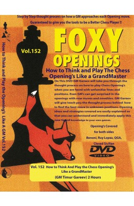 E-DVD FOXY OPENINGS - VOLUME 152 - How to Think And Play the Chess Openings Like a GrandMaster