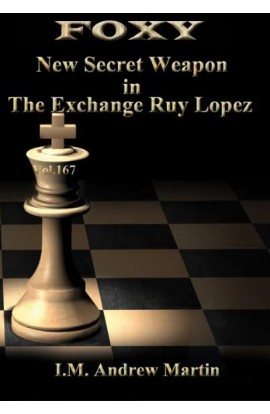 E-DVD FOXY OPENINGS - Volume 167 - New Secret Weapon in the Exchange Ruy Lopez