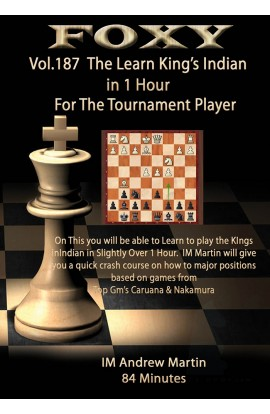 Foxy Openings - Volume 187 - Learn the King's Indian in an Hour for The Tournament Player