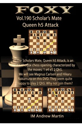 Foxy Openings - Scholar's Mate Queen h5 Attack - IM Andrew Martin - Volume 190