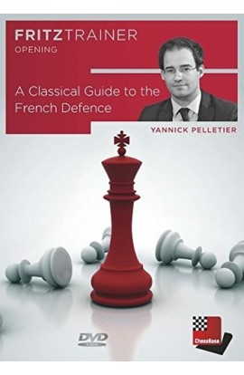 A Classical Guide to the French Defence - Yannick Pelletier