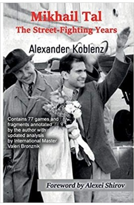 PRE-ORDER - Mikhail Tal: The Street-Fighting Years