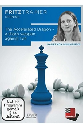 DOWNLOAD - The Accelerated Dragon - A Sharp Weapon Against 1. e4 - Nadezhda Kosintseva