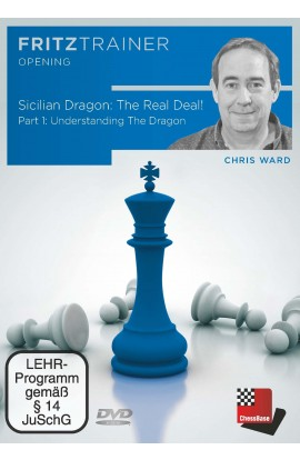 Sicilian Dragon: The Real Deal! - Understanding the Dragon - Chris Ward - Volume 1