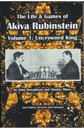Life and Games of Akiva Rubinstein - VOLUME 1