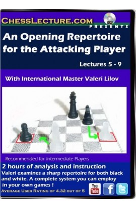 An Opening Repetoire for the Attacking Player lectures 5-9 front