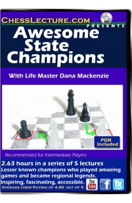 Awesome State Champions - Chess Lecture - Volume 86