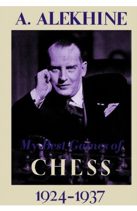 My Best Games of Chess - 1924 -1937