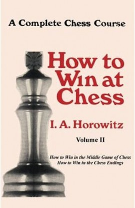 A Complete Chess Course - How to Win at Chess - VOLUME II
