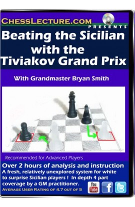 Beating the Sicilian with the Tiviakov Grand Prix - Chess Lecture - Volume 78