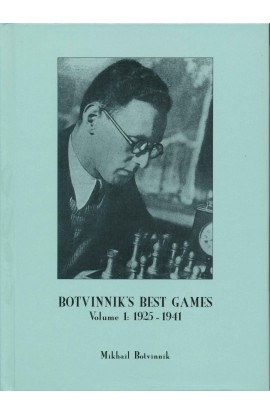 Botvinnik's Best Games - Vol. 1 - 1925 - 1941