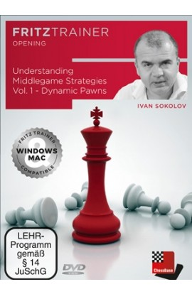 Understanding Middlegame Strategies - Dynamic Pawns - Ivan Sokolov - Volume 1