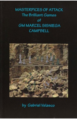 CLEARANCE - Masterpieces of Attack: GM Marcel Sisniega Campbell