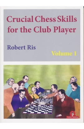 Crucial Chess Skills for the Club Player - Vol. 1
