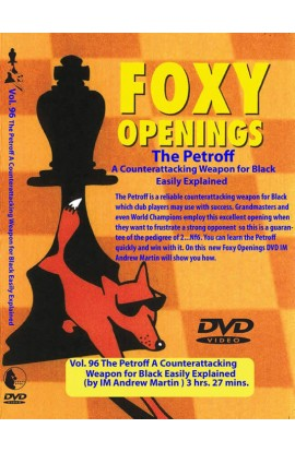 FOXY OPENINGS - VOLUME 96 - The Petroff